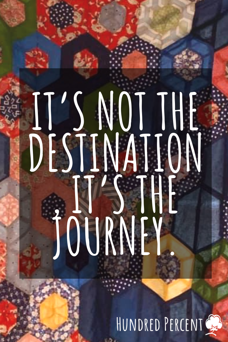 quilting it's not a journey, it's a destination